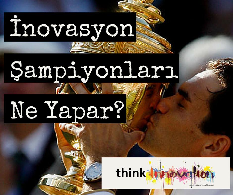 İnovasyon Şampiyonları Ne Yapar?